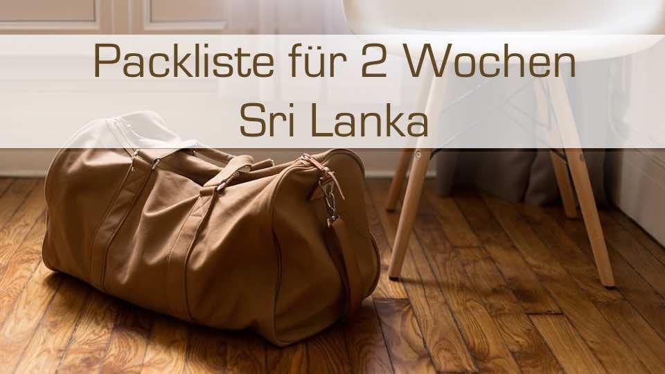 Packliste für 2 Wochen Reisen auf Sri Lanka